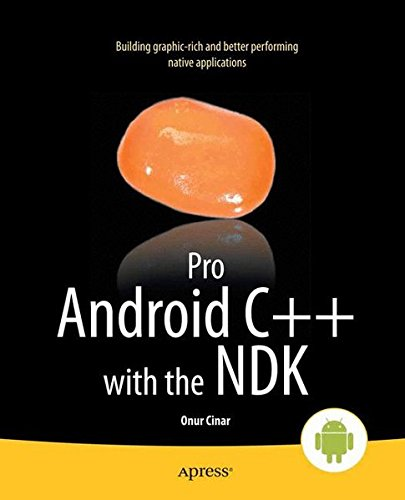 9781430248286: Pro Android C++ with the Ndk