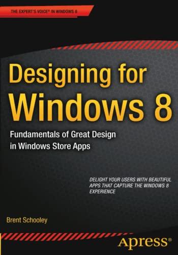 Designing for Windows 8: Fundamentals of Great: Schooley, Brent