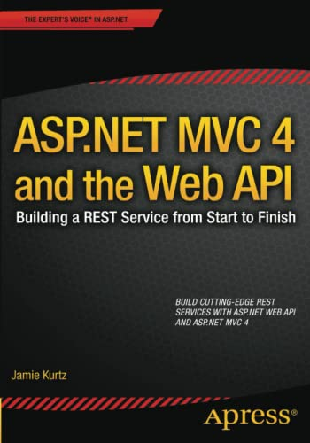 9781430249771: ASP.NET MVC 4 and the Web API: Building a REST Service from Start to Finish