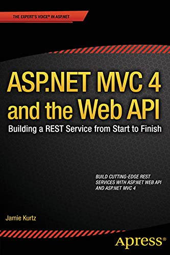 9781430249788: ASP.Net MVC 4 and the Web API: Building a Rest Service from Start to Finish