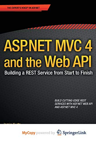 9781430249795: ASP.NET MVC 4 and the Web API: Building a REST Service from Start to Finish