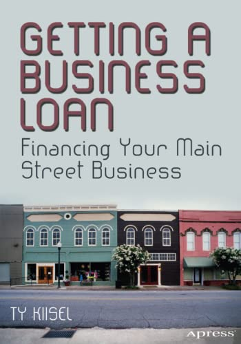 9781430249986: Getting a Business Loan: Financing Your Main Street Business