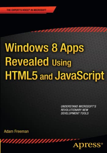 9781430250135: Windows 8 Apps Revealed Using HTML5 and JavaScript (Expert's Voice in Microsoft)
