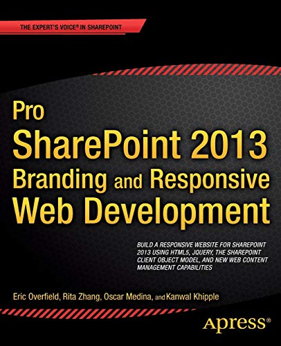 Pro SharePoint 2013 Branding and Responsive Web: Medina, Oscar