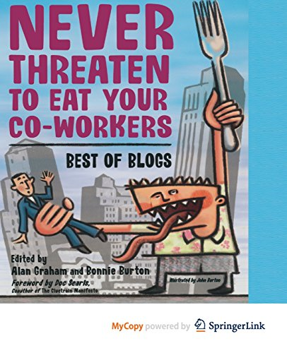 9781430253358: Never Threaten to Eat Your Co-Workers: Best of Blogs
