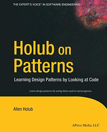 9781430253617: Holub on Patterns: Learning Design Patterns by Looking at Code