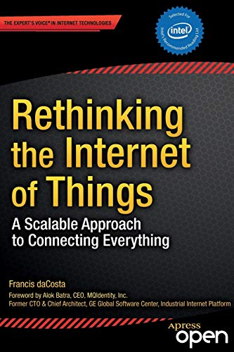 9781430257400: Rethinking the Internet of Things: A Scalable Approach to Connecting Everything