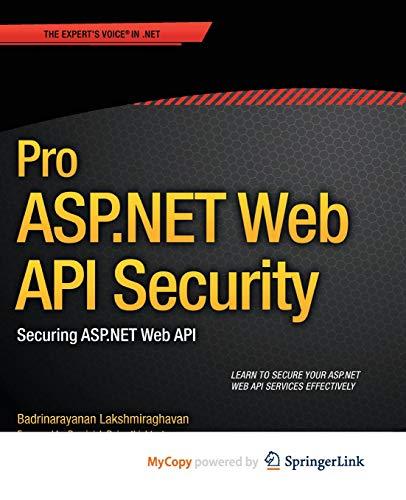 9781430257844: Pro ASP.NET Web API Security: Securing ASP.NET Web API