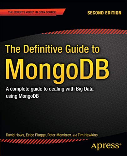 9781430258216: The Definitive Guide to MongoDB: A complete guide to dealing with Big Data using MongoDB
