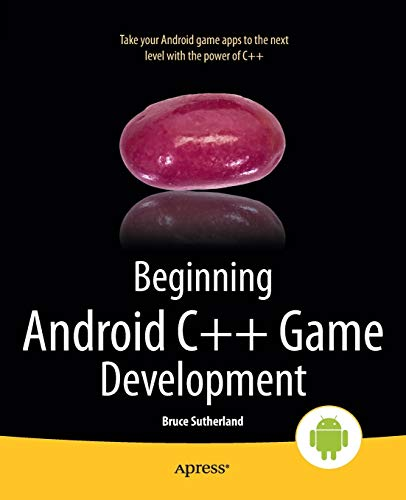 9781430258308: Beginning Android C++ Game Development (Beginning Apress)