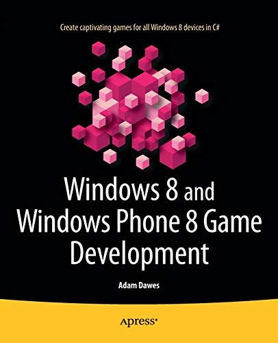 9781430258360: Windows 8 and Windows Phone 8 Game Development