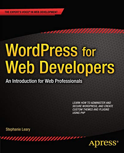 9781430258667: Wordpress for Web Developers: An Introduction for Web Professionals