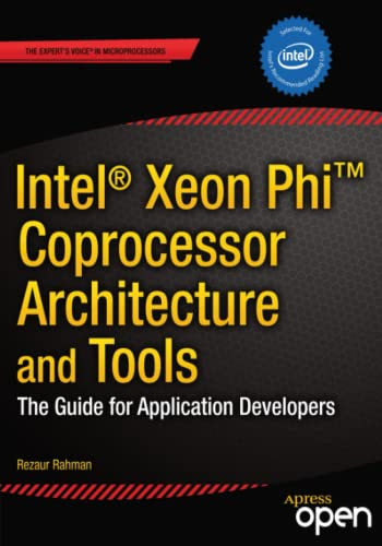 9781430259268: Intel Xeon Phi Coprocessor Architecture and Tools: The Guide for Application Developers (Expert's Voice in Microprocessors)