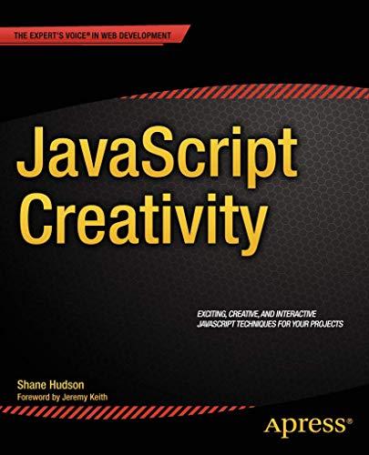 9781430259442: JavaScript Creativity: Exploring the Modern Capabilities of JavaScript and HTML5