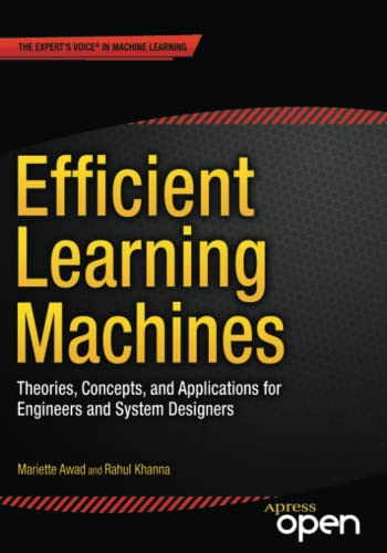9781430259893: Efficient Learning Machines: Theories, Concepts, and Applications for Engineers and System Designers