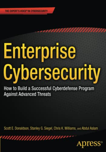 9781430260820: Enterprise Cybersecurity: How to Build a Successful Cyberdefense Program against Advanced Threats