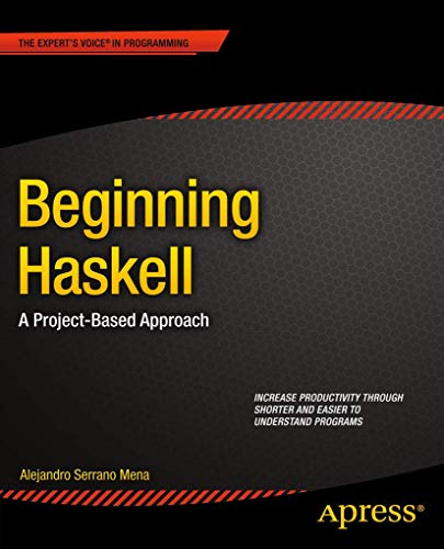 9781430262503: Beginning Haskell: A Project-Based Approach (Beginning Apress)