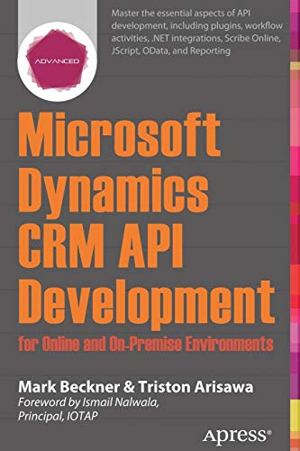 9781430263463: Microsoft Dynamics CRM API Development for Online and On-Premise Environments: Covering On-Premise and Online Solutions