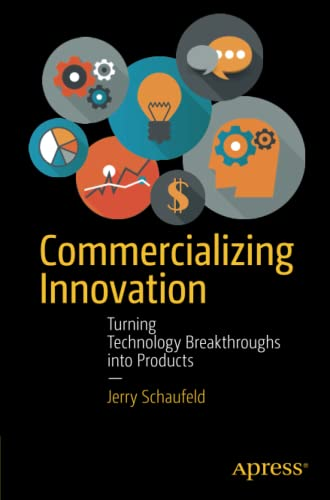 9781430263524: Commercializing Innovation: Turning Technology Breakthroughs into Products