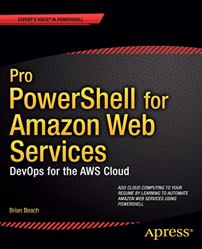 9781430264514: Pro PowerShell for Amazon Web Services: DevOps for the AWS Cloud (Professional Apress)
