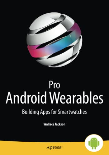 9781430265504: Pro Android Wearables: Building Apps for Smartwatches