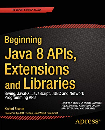 Beginning Java 8 APIs, Extensions and Libraries: Kishori Sharan