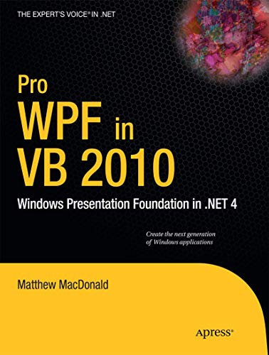 9781430272403: Pro WPF in VB 2010: Windows Presentation Foundation in .NET 4 (Expert's Voice in .NET)