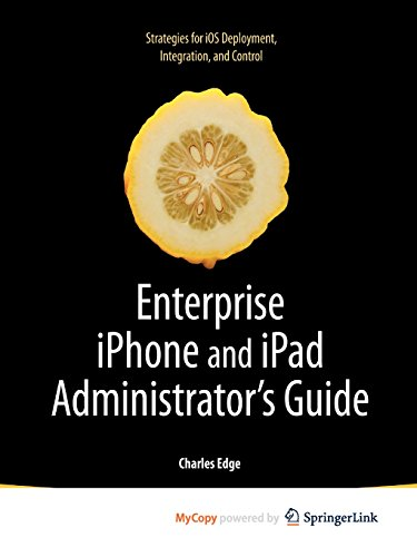 9781430273073: Enterprise iPhone and iPad Administrator's Guide
