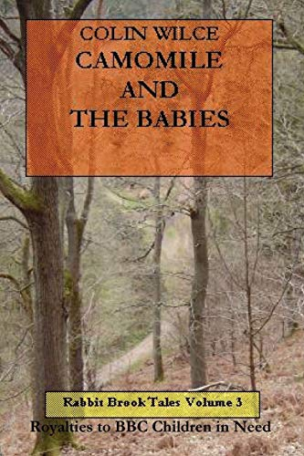 Camomile and The Babies Rabbit Brook Tales Book 3: Colin Wilce