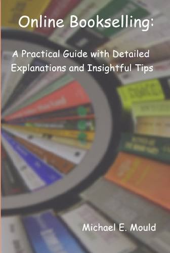 9781430300496: Online Bookselling: A Practical Guide with Detailed Explanations and Insightful Tips
