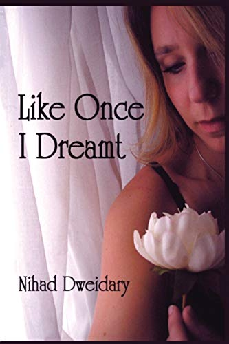 Like Once I Dreamt: Nihad Dweidary