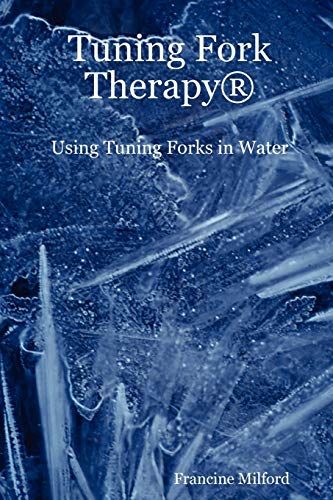 9781430301639: Tuning Fork Therapy(R): Using Tuning Forks in Water