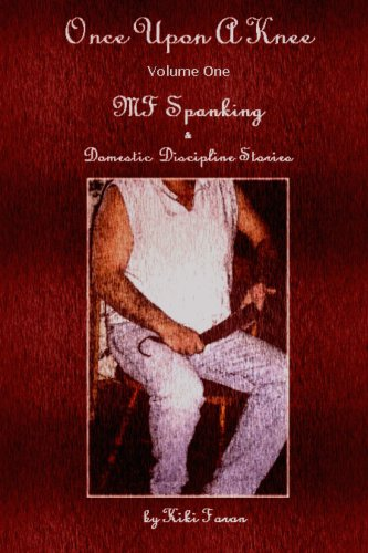 9781430301936: Once Upon A Knee MF Spanking & Domestic Discipline Stories Volume One
