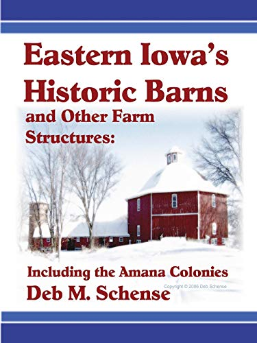 9781430302735: Eastern iowa's historic barns and other farm structures: including the amana colonies