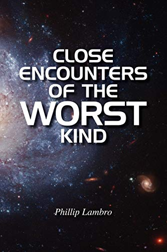 CLOSE ENCOUNTERS OF THE WORST KIND: LAMBRO, PHILLIP