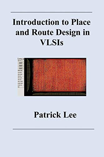 Introduction to Place and Route Design in: Lee, Patrick,