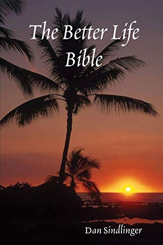 9781430304999: The Better Life Bible