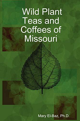 9781430305378: Wild Plant Teas and Coffees of Missouri
