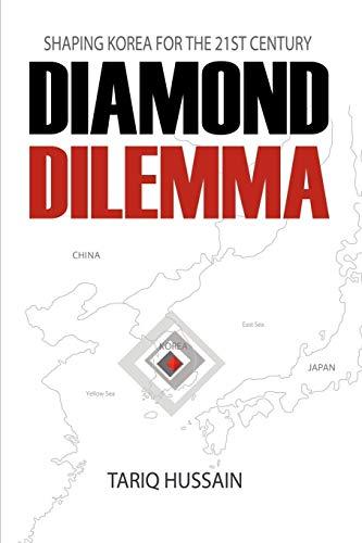 Diamond Dilemma: Shaping Korea for the 21st Century: Hussain, Tariq