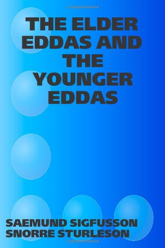 The Elder Eddas And The Younger Eddas: Saemund Sigfusson