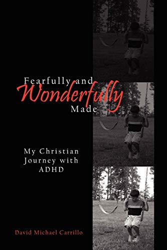 9781430309635: Fearfully and Wonderfully Made: My Christian Journey with ADHD