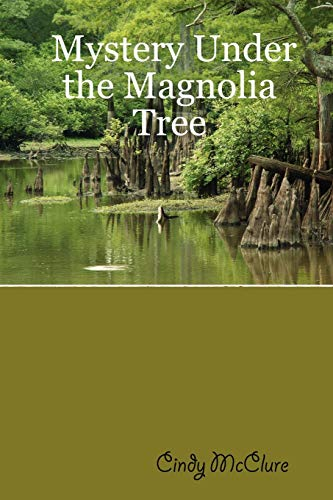 Mystery Under the Magnolia Tree: Cindy McClure