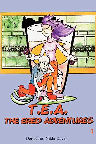 T.E.A. The Ered Adventures: Davis, Derek, Davis, Nikki