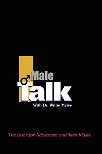 9781430310549: Male Talk with Dr.Willie Myles: The Book for Adolescent and Teen Males