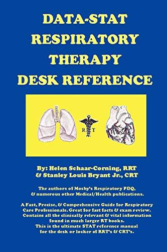DATA-STAT RESPIRATORY THERAPY DESK REFERENCE: Helen RRT Schaar-Corning