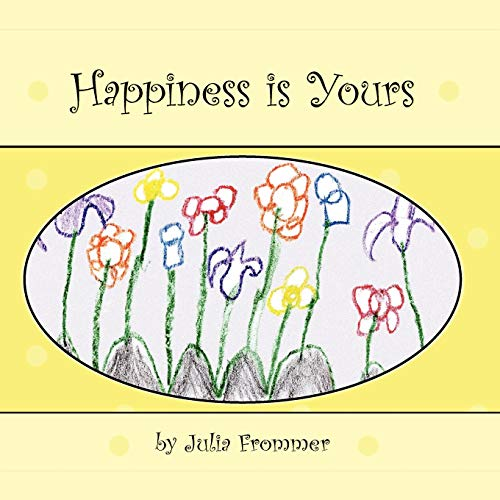 Happiness is Yours: Julia Frommer