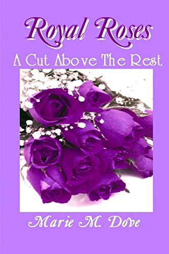 9781430312482: Royal Roses - A Cut Above The Rest