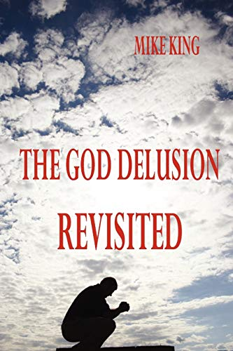 The God Delusion Revisited: Mike King