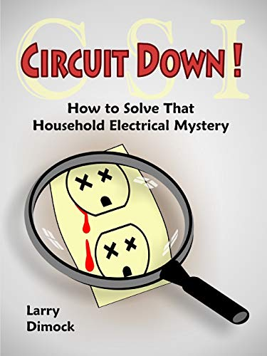 9781430313076: Circuit Down: How to Solve That Household Electrical Mystery