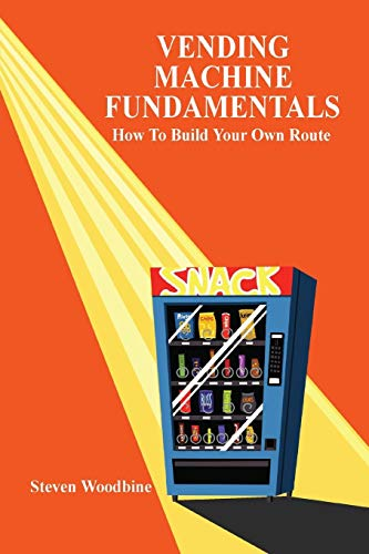 9781430313373: Vending Machine Fundamentals: How To Build Your Own Route
